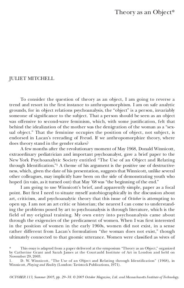 Theory as an Object*JULIET MITCHELL      To consider the question of theory as an object, I am going to reverse atrend and...
