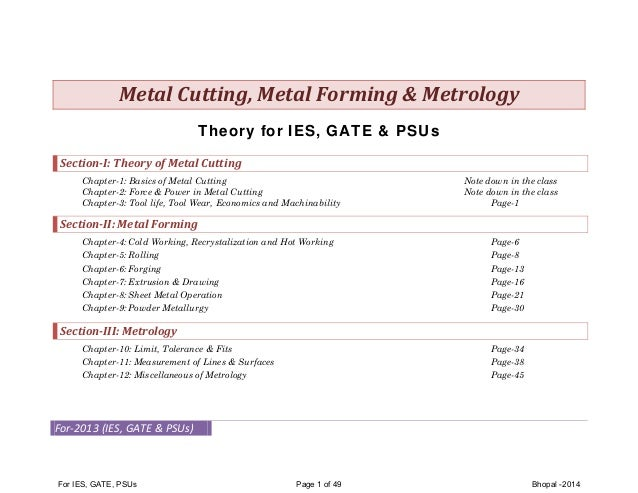 Metal	Cutting,	Metal	Forming	&	Metrology		 Theory for IES, GATE & PSUs Section‐I:	Theory	of	Metal	Cutting	 Chapter-1: Basi...