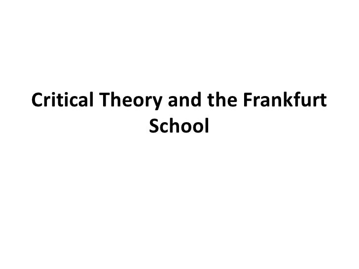 Critical Theory and the Frankfurt School<br />