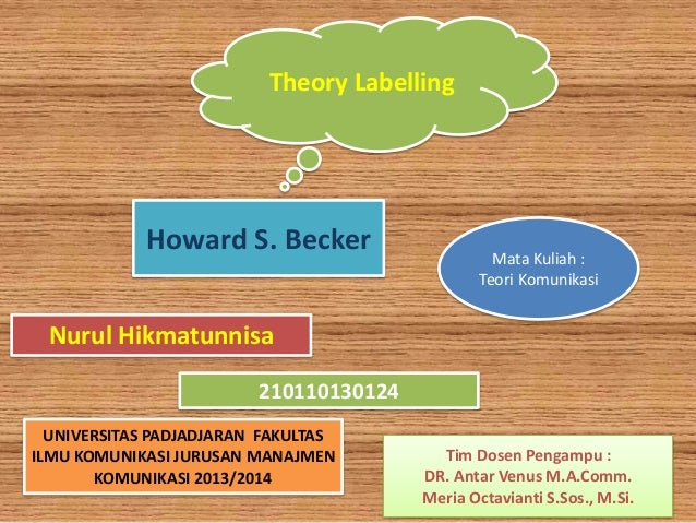 components of becker s labeling theory and Main ideas of labeling theory, what is the implication of this theory inroduction one of the most influential statements on deviance is contained in the following quotation from howard s becker, one of the early exponents of the interactionist approach becker argues that social's group creates .