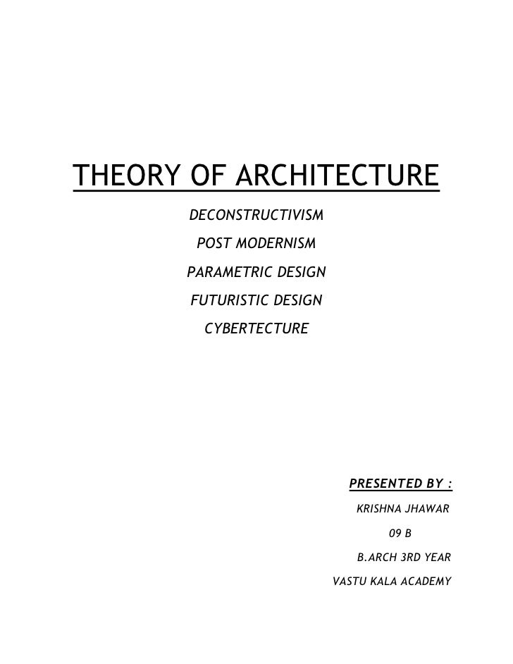 THEORY OF ARCHITECTURE DECONSTRUCTIVISM POST MODERNISM PARAMETRIC DESIGN  FUTURISTIC ...