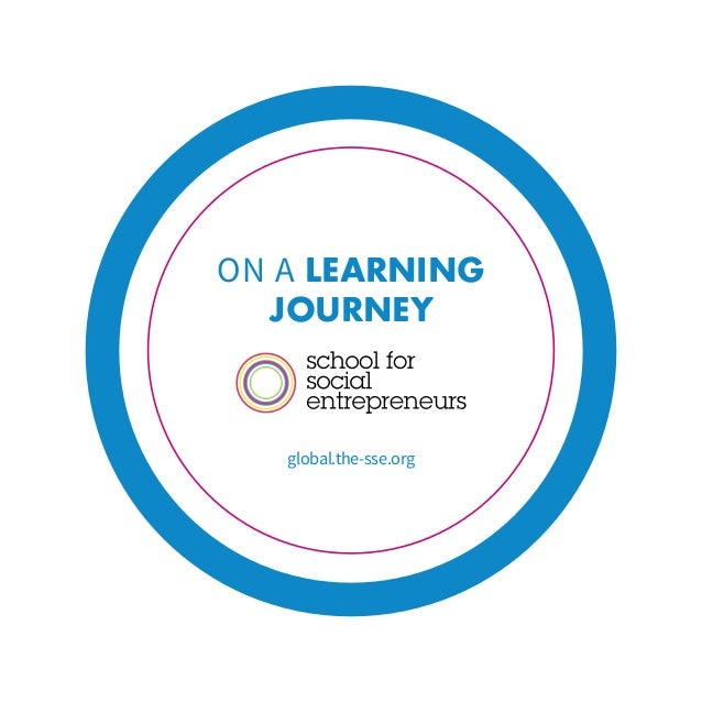 ON A LEARNING JOURNEY global.the-sse.org