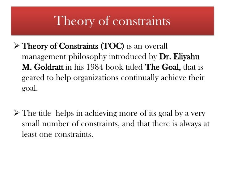theory of constraints research paper Theory of constraint research paper evaluating the theory of constraint and queuing theory abstract the theory of constraints and the queuing theory is.