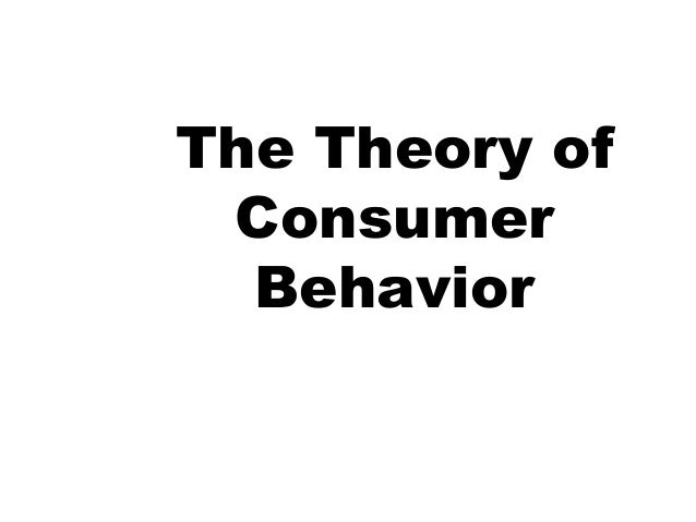 theory of consumer behaviour Income, saving, and the theory of consumer behavior [james s duesenberry] -- under the title 'the consumption functionþ the original version of this book was.