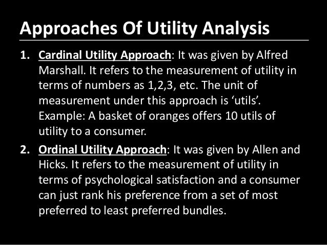 cardinal vrs ordinal approach of consumer behaviour Jrhicks & rgd allen in their research paper,' a reconsideration of the theory of value' criticized marshallian cardinal approach of utility and understand the relevance of ordinal approach to consumer behaviour in indifference curve approach only ordination of preferences.