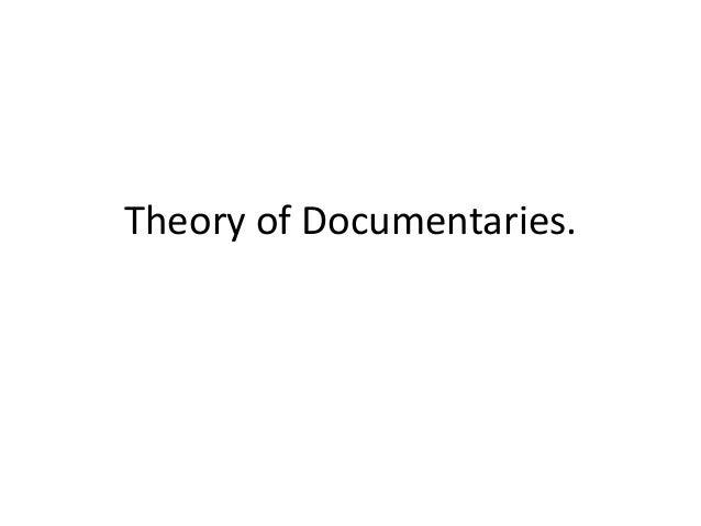 Theory of Documentaries.
