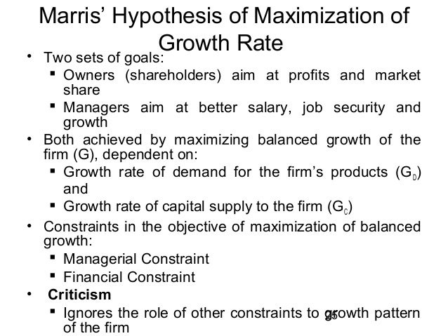 marris growth maximising model In his original model, marris advocated that corporate growth, g, could be  a  point of maximised growth, g, which can be achieved in the marris model but  there.