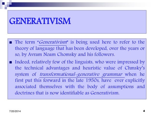 """GENERATIVISM  The term """"Generativism"""" is being used here to refer to the theory of language that has been developed, over..."""