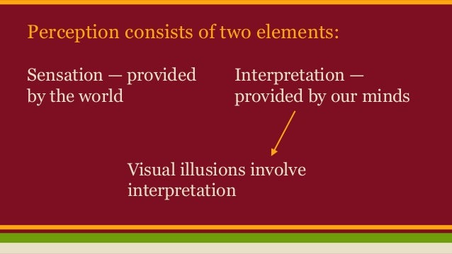 concept experiences perception Three elements of perception: a perceptual experience, an object of perception   by rejecting the necessity of conceptual content, huemer is not rejecting the.