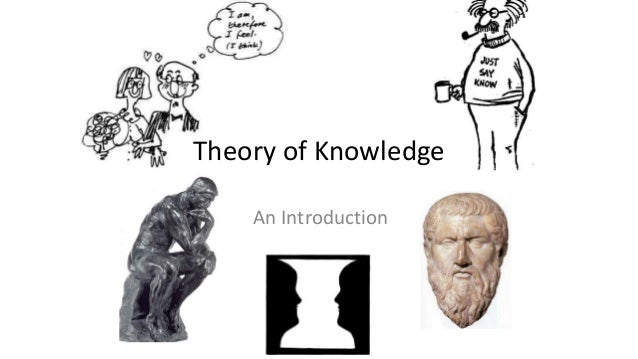 Theory of knowledge intro 2014