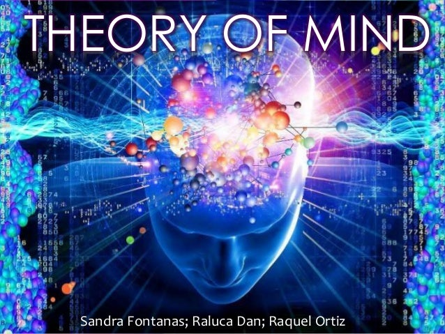 Sandra Fontanas; Raluca Dan; Raquel Ortiz THEORY OF MIND