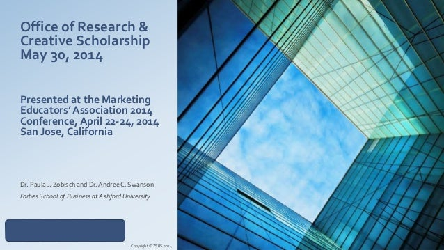 Office of Research & Creative Scholarship May 30, 2014 Presented at the Marketing Educators' Association 2014 Conference, ...