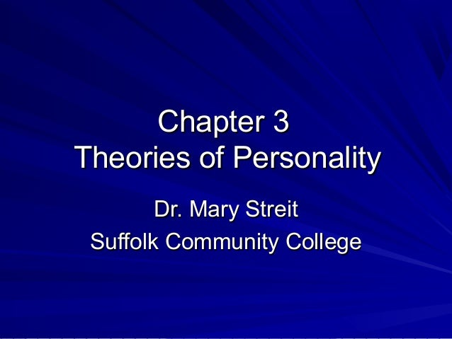 Chapter 3Theories of Personality        Dr. Mary Streit Suffolk Community College