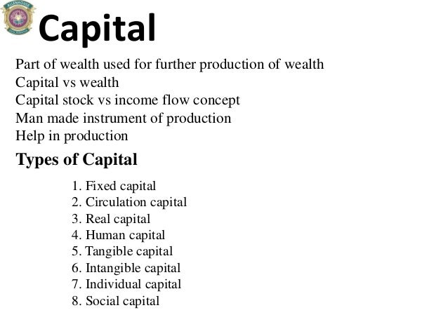 Capital Part of wealth used for further production of wealth Capital vs wealth Capital stock vs income flow concept Man ma...