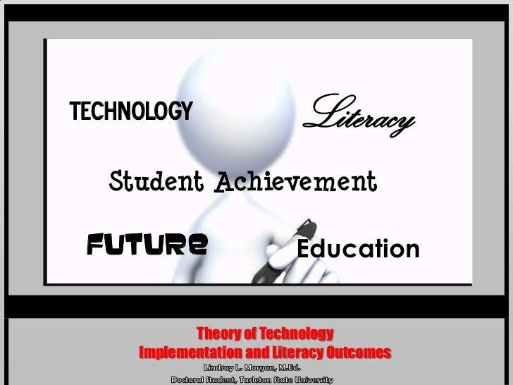 Technology                  Literacy   Student Achievement Future                    Education            Theory of Techno...