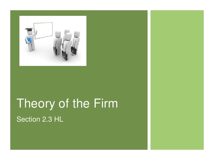 Theory of the Firm<br />Section 2.3 HL<br />