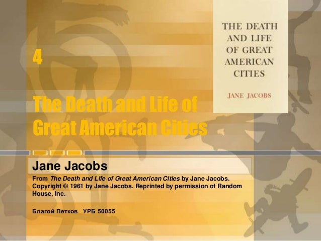 4 The Death and Life of Great American Cities Jane Jacobs From The Death and Life of Great American Cities by Jane Jacobs....