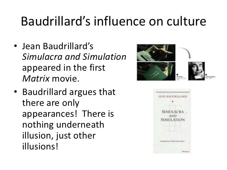 simulacra an analysis of jean baudrillard's A critique of baudrillard yousuf dhamee in the precession of simulacra jean baudrillard attempts to disentangle the phenomenon that the post-structuralist movement simultaneously identified, decried and helped popularize: the disappearance of the real.