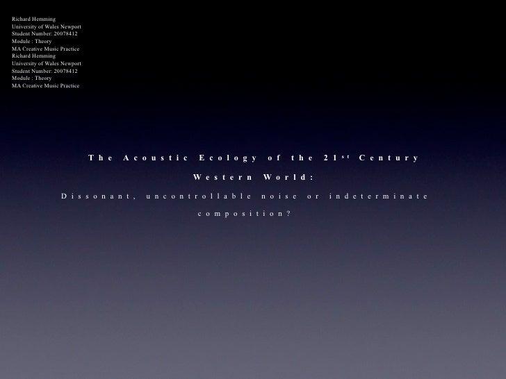 Richard Hemming University of Wales Newport Student Number: 20078412 Module : Theory MA Creative Music Practice Richard He...