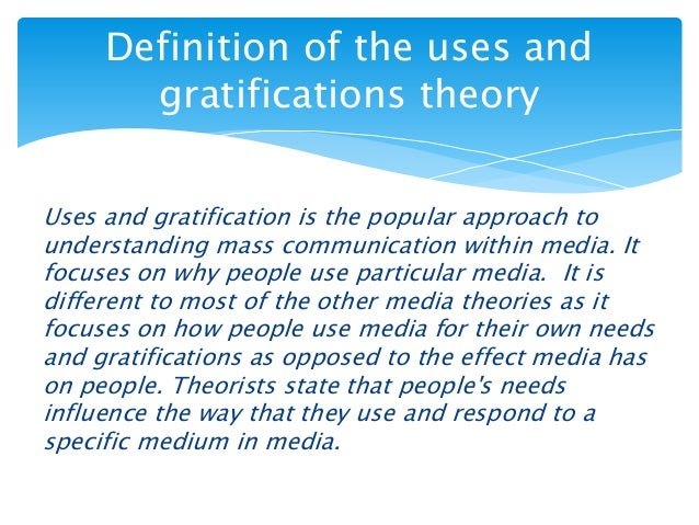 uses and gratification theory term papers What can uses and gratifications theory tell us about readings and the ideas in your future papers uses and gratification theory rest of the term.