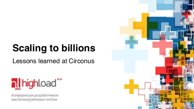 Scaling to billions  Lessons learned at Circonus