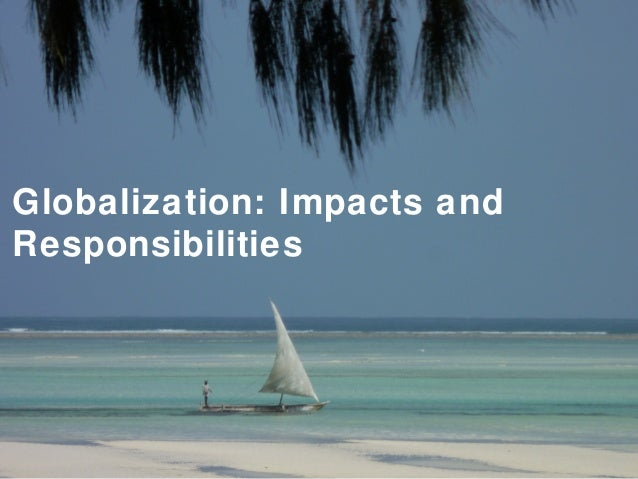 Globalization: Impacts andResponsibilities                             Thé o Bayssat