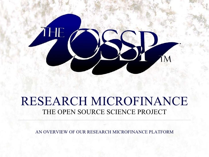 RESEARCH MICROFINANCE THE OPEN SOURCE SCIENCE PROJECT ____________________________________________________________________...