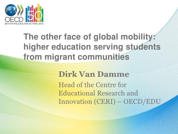 The other face of global mobility:higher education serving studentsfrom migrant communities        Dirk Van Damme        H...