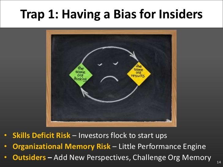 Skills Deficit Risk – Investors flock to start ups<br />Organizational Memory Risk – Little Performance Engine<br />Outsid...