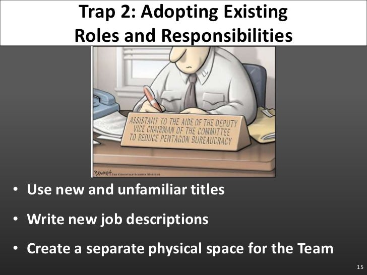 Use new and unfamiliar titles<br />Write new job descriptions<br />Create a separate physical space for the Team<br />15<b...