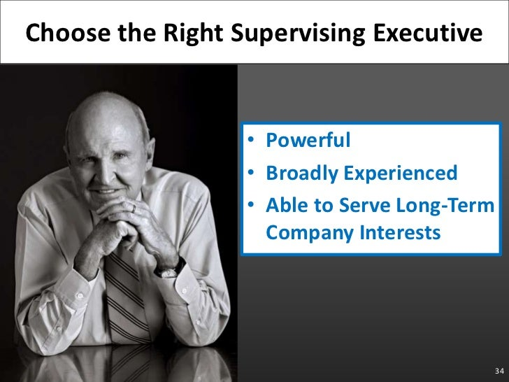Powerful<br />Broadly Experienced<br />Able to Serve Long-Term Company Interests<br />34<br />Choose the Right Supervising...