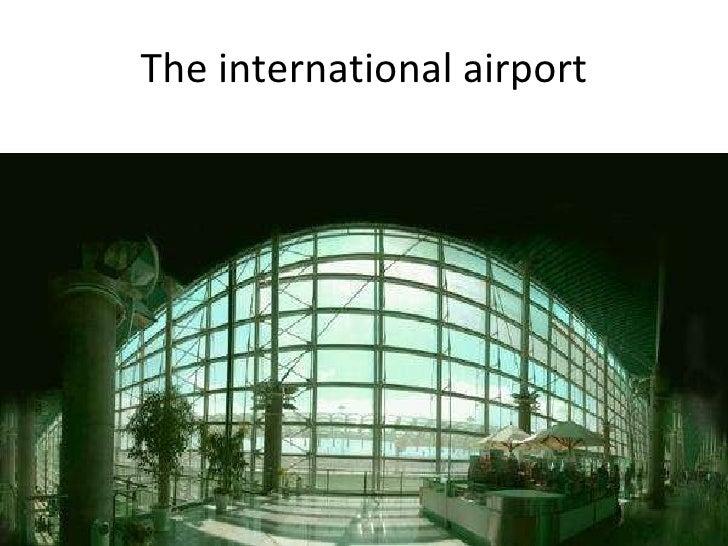 The international airport