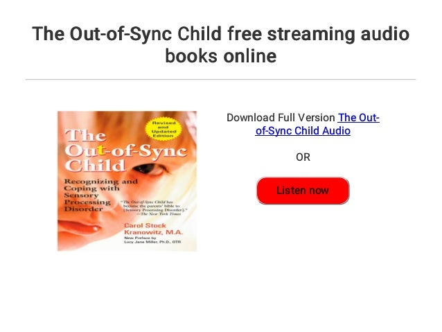 The Out-of-Sync Child free streaming audio books online