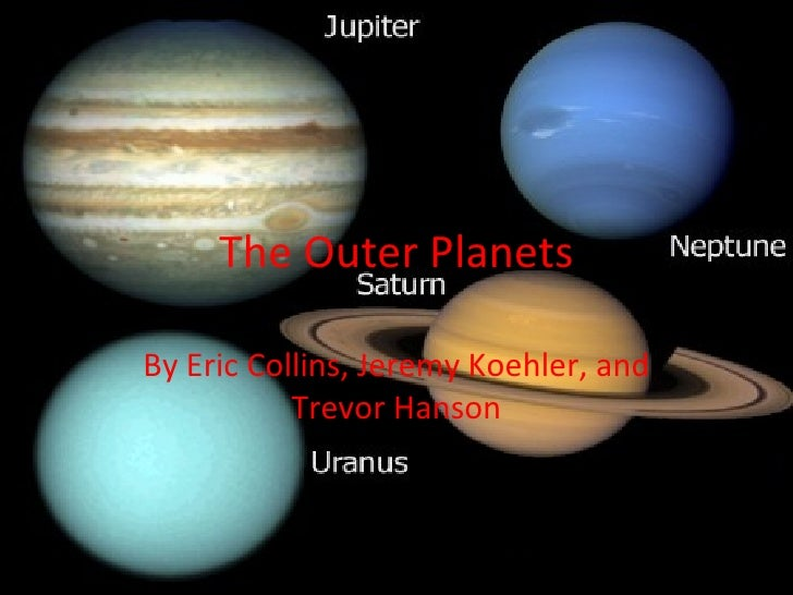 The Outer Planets By Eric Collins, Jeremy Koehler, and Trevor Hanson
