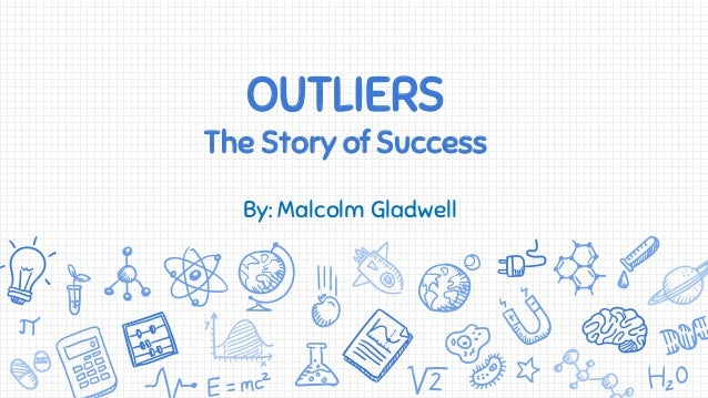 Outliers Story Of Success By Malcolm Gladwell