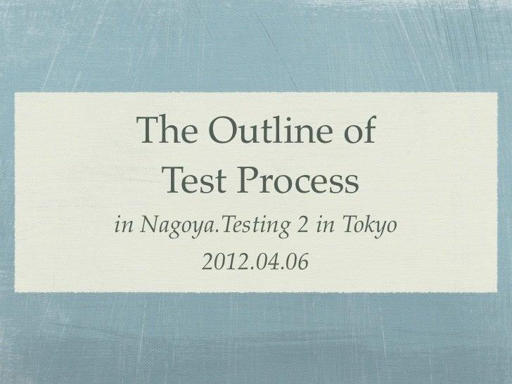The Outline of   Test Processin Nagoya.Testing 2 in Tokyo        2012.04.06