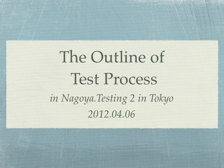 The Outline of   Test Processin Nagoya.Testing 2 in Tokyo        2012.04.06