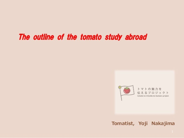 The   outline   of   the   tomato   study   abroad     Tomatist,   Yoji   Nakajima1
