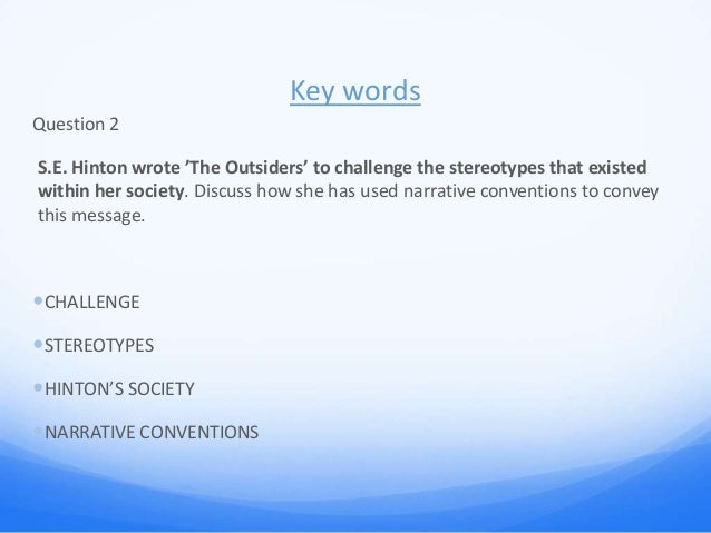 the outsiders essay power point cm brainstorm for q 1 6 key words question 2 s e hinton wrote the outsiders