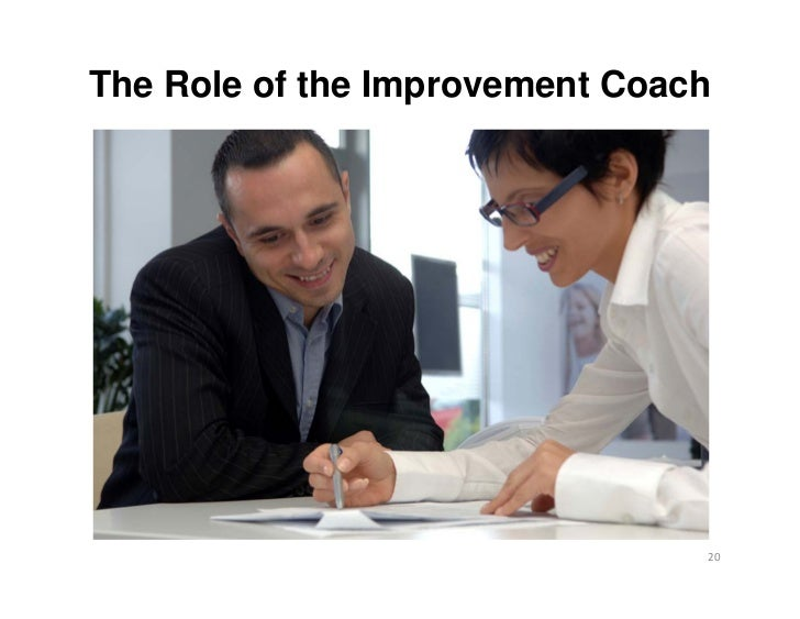 The Role of the Improvement Coach                                20
