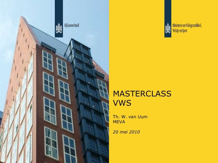MASTERCLASS VWS Th. W. van Uum MEVA 20 mei 2010