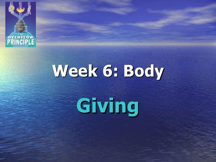 Week 6: Body Giving