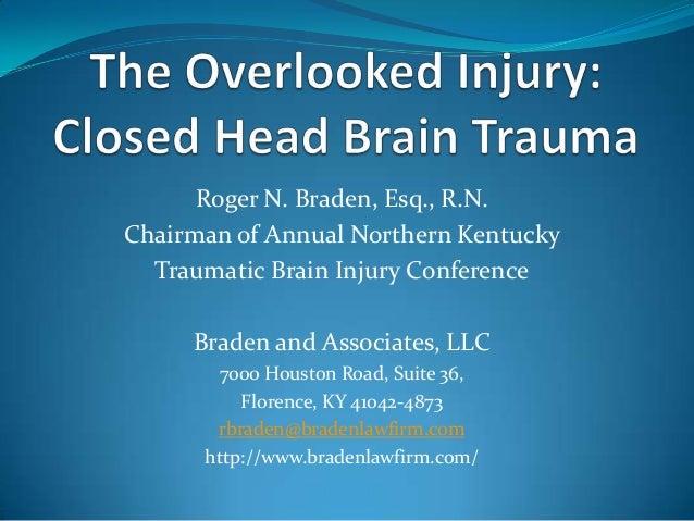 Roger N. Braden, Esq., R.N. Chairman of Annual Northern Kentucky Traumatic Brain Injury Conference Braden and Associates, ...