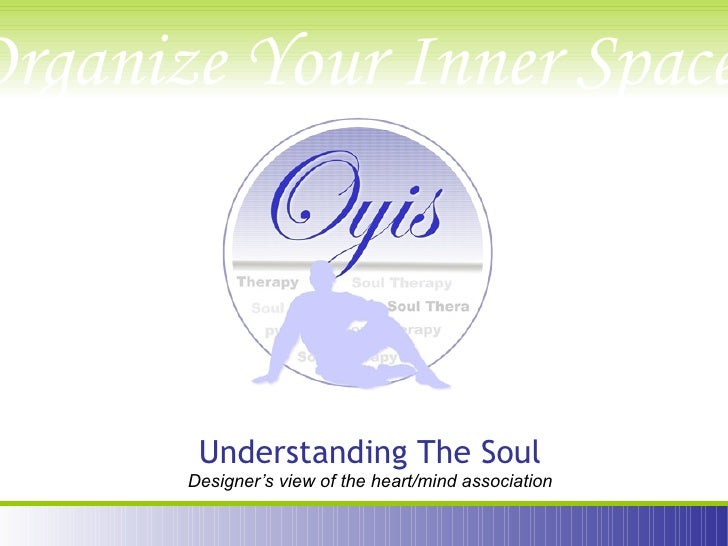 Designer's view of the heart/mind association Understanding The Soul