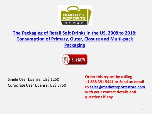 The Packaging of Retail Soft Drinks in the US, 2008 to 2018: Consumption of Primary, Outer, Closure and Multi-pack Packagi...