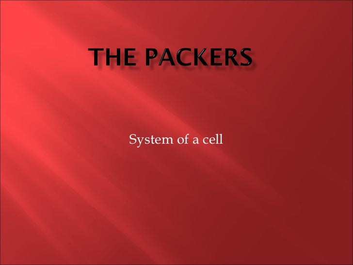 System of a cell
