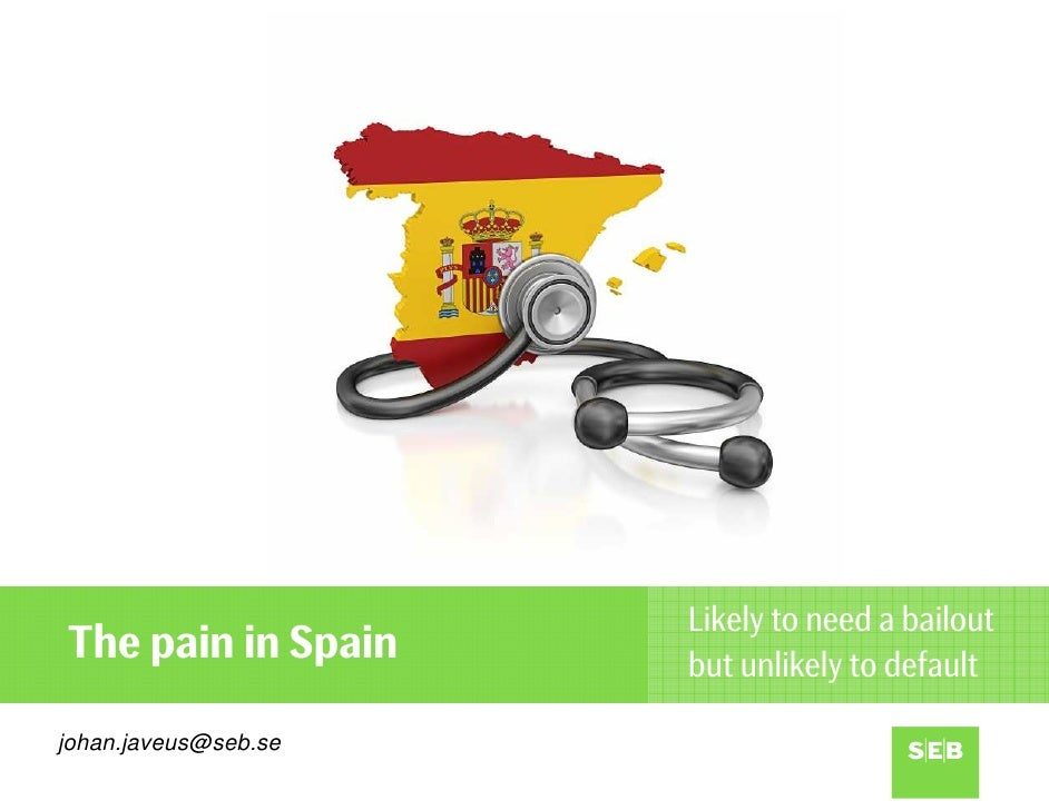 Likely to need a bailoutThe pain in Spain     but unlikely to defaultjohan.javeus@seb.se