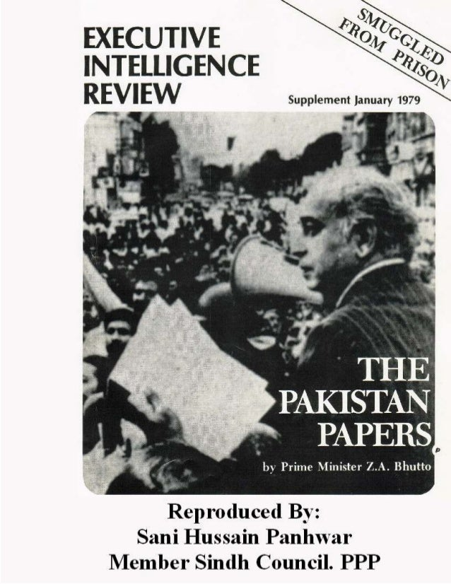 The Pakistan Papers; Copyright © www.bhutto.org 2 THE PAKISTAN PAPERS By: Prime Minister Z. A. Bhutto Smuggled From Prison...