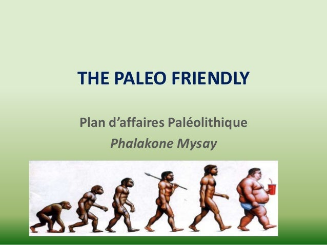 THE PALEO FRIENDLYPlan d'affaires Paléolithique     Phalakone Mysay