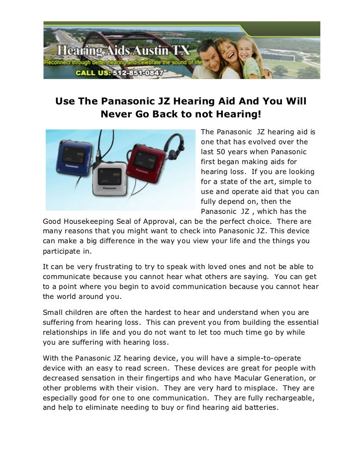 Use The Panasonic JZ Hearing Aid And You Will           Never Go Back to not Hearing!                                     ...